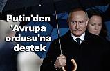 Rusya Devlet Başkanı Putin'den 'Avrupa ordusu'na destek verdi