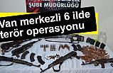 Van merkezli, İstanbul, İzmir, Bursa, Ağrı ve Adana'da Operasyon