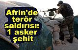 Afrin'debiraskerimiz şehitoldu