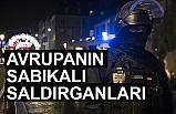 Avrupa'nın Sabıkalı Saldırganları ve Güvenlik Zafiyeti!