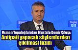 Başkan Topaloğlu'ndan, Mustafa Demir Çıkışı