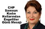 CHP Samsun Kadın Kollarından Engelliler Günü Mesajı
