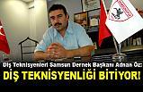 """Diş Teknisyenleri Samsun Dernek Başkanı Adnan Öz; """"Meslek Bitiyor"""""""