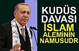 Erdoğan; Kudüs davası İslam aleminin namusudur