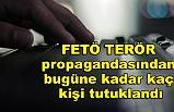 FETÖ propagandası yapmaktan bugüne kadar Kaç kişi tutuklandı