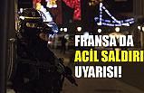 Fransa'da Acil Saldırı Uyarısı!