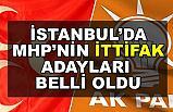 İstanbul'da MHP'nin İttifak Adayları Belli Oldu