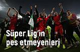İşte Süper Lig'in pes etmeyenleri