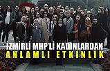 İzmir'de MHP'li Kadınlardan Anlamlı Etkinlik