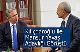 Kılıçdaroğlu ile Mansur Yavaş Adaylığı Görüştü