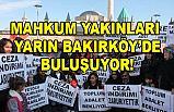 Mahkum Yakınları Yarın Bakırköy'de Buluşuyor
