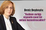 MHP'li Depboylu; Siyasetteki Kadınların Sayısı Neden Bu Kadar Az?