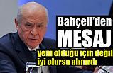 MHP Lideri Devlet Bahçeli'den Mesaj Var!