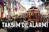 Taksim'de Alarm!