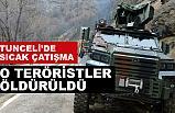 Tunceli'de O Teröristler öldürüldü