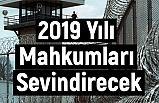 2019 Yılı Mahkumları Sevindirecek