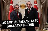 AK Parti Samsun İl Başkanı Aksu Ankara'ya Gidiyor
