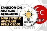 AK Parti Trabzon adayları Belli Oldu (İşte MHP Adayları)