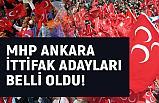 Ankara'da MHP İttifak Adayları Belli Oldu?
