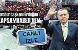 Cumhurbaşkanı Erdoğan'ı Samsun'da Canlı izle! (Kapsamhaber Canlı Yayın)