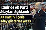 Erdoğan, Ak Parti İzmir Adaylarını Açıkladı (Cumhur İttifakı Adayları Kim)