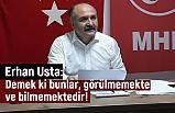 Erhan Usta; MHP'ye Olan Teveccüh Neden Aşağılanmakta