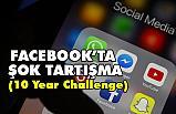 Facebook'ta 10 yıllık değişim hareketi (10 Year Challenge)