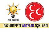 Gaziantep'te Ak Parti ve MHP Adayları Açıklandı