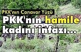 İşte PKK'nın Alçaklığı: hamile kadını infazı...