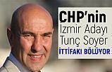 İzmir'de CHP-İyi Parti İttifakında 'Tunç Soyer' Çatlağı