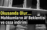 Mahkumların Af Beklentisi ve ceza indirimi