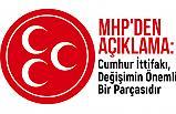 MHP'den Açıklama: Cumhur İttifakı, Değişimin Önemli Bir Parçasıdır