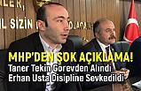 MHP'den Önemli Açıklama: Başkan Taner Tekin Görevden Alındı, Erhan Usta
