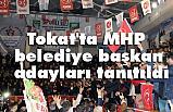 MHP Tokat Belediye Başkan Adaylarını Tanıttı