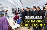 Mustafa Demir; ''Siz karar vereceksiniz''