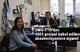 OMÜ -TTO'dan 1001 projesi kabul edilen akademisyenlere ziyaret
