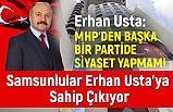 Samsunlular Erhan Usta'ya Sahip Çıkıyor