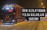 Türk Kızılayı'ndan Yolda mahsur kalan sürücülere kumanya