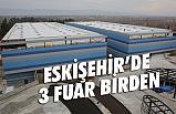 TÜYAP Eskişehir'de 3 Fuar Birden Düzenleyecek