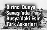 Birinci Dünya Savaşı'nda Rusya'daki Esir Türk Askerleri