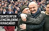 Erhan Usta; Samsun'un Zincirlerini Kıracağız