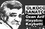 Gönüllere Dokunan Ozan Arif'i (Şirin) Kaybettik