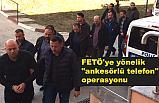 """Amasya'da FETÖ'ye """"ankesörlü telefon"""" operasyonu"""