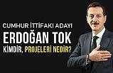 Erdoğan Tok Kimdir? Neler yaptı, Neler Vadediyor?