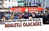 Erhan Usta Salıpazarı'nda Konuştu: Adaletli Olacağız