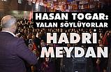 Hasan Togar'dan Hodri Meydan!
