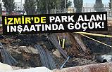 İzmir'de Park Alanında Göçük: 2 Bekçi Aranıyor