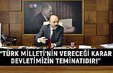 Talip Geylan; Türk Milleti'nin Vereceği Karar Devletimizin Teminatıdır