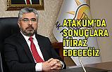 Başkan Ersan Aksu: Atakum'da Sonuçlara İtiraz Edeceğiz