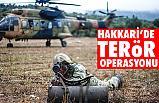 Hakkari'de terör operasyonu...